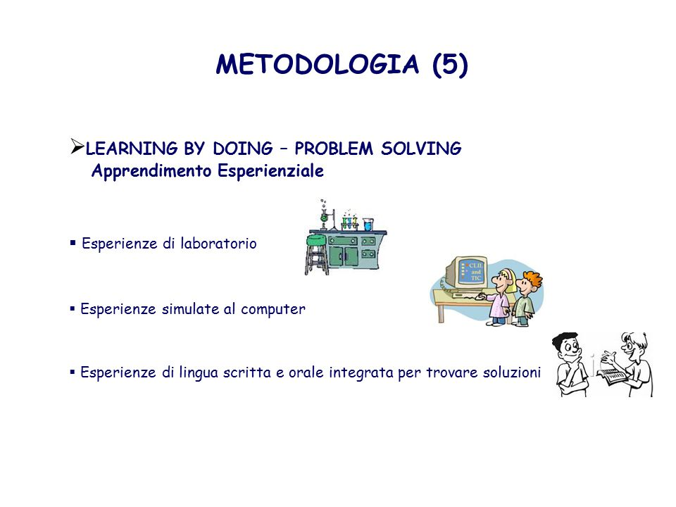 METODOLOGIA (5) LEARNING BY DOING – PROBLEM SOLVING