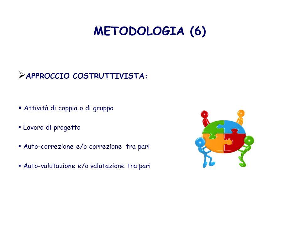 METODOLOGIA (6) APPROCCIO COSTRUTTIVISTA: