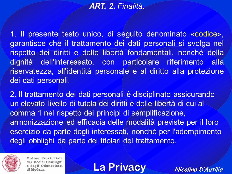 La Privacy ART. 2. Finalità.