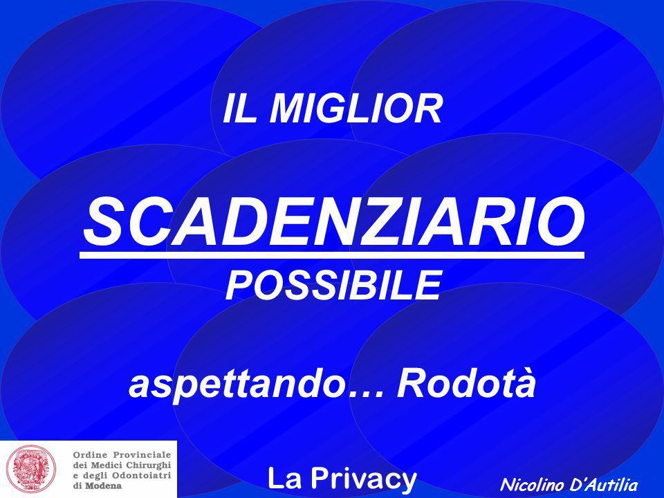 SCADENZIARIO IL MIGLIOR POSSIBILE aspettando… Rodotà La Privacy