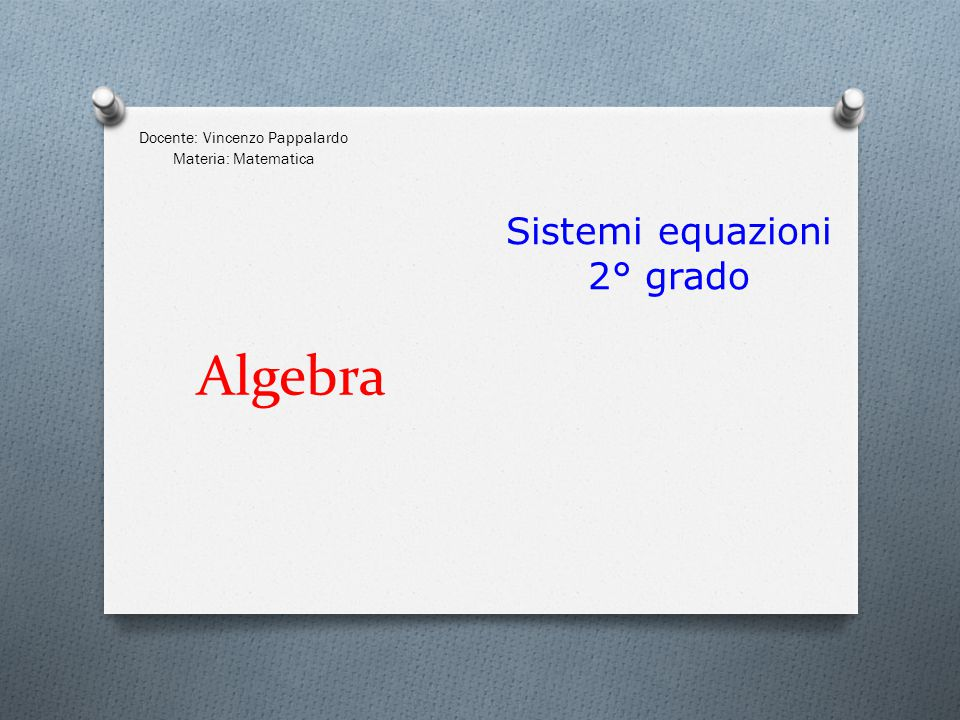 Docente: Vincenzo Pappalardo Materia: Matematica