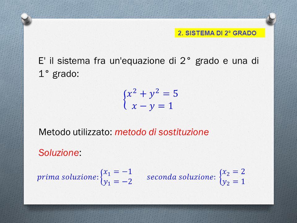 E il sistema fra un equazione di 2° grado e una di 1° grado:
