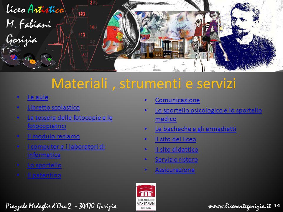 Materiali , strumenti e servizi
