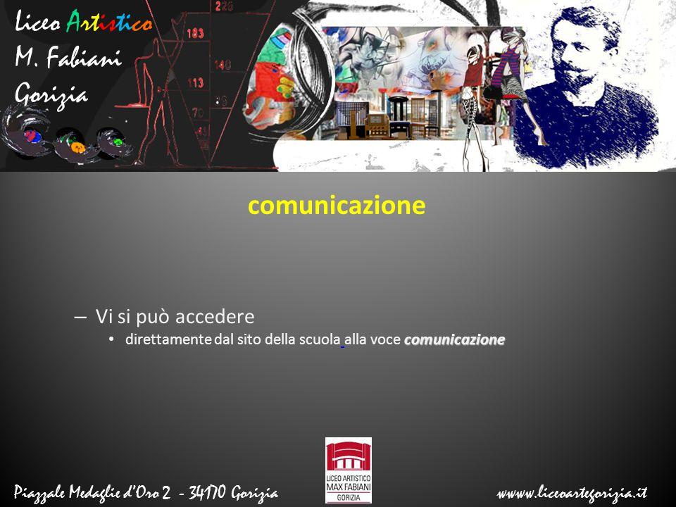 Liceo Artistico M. Fabiani Gorizia comunicazione Vi si può accedere