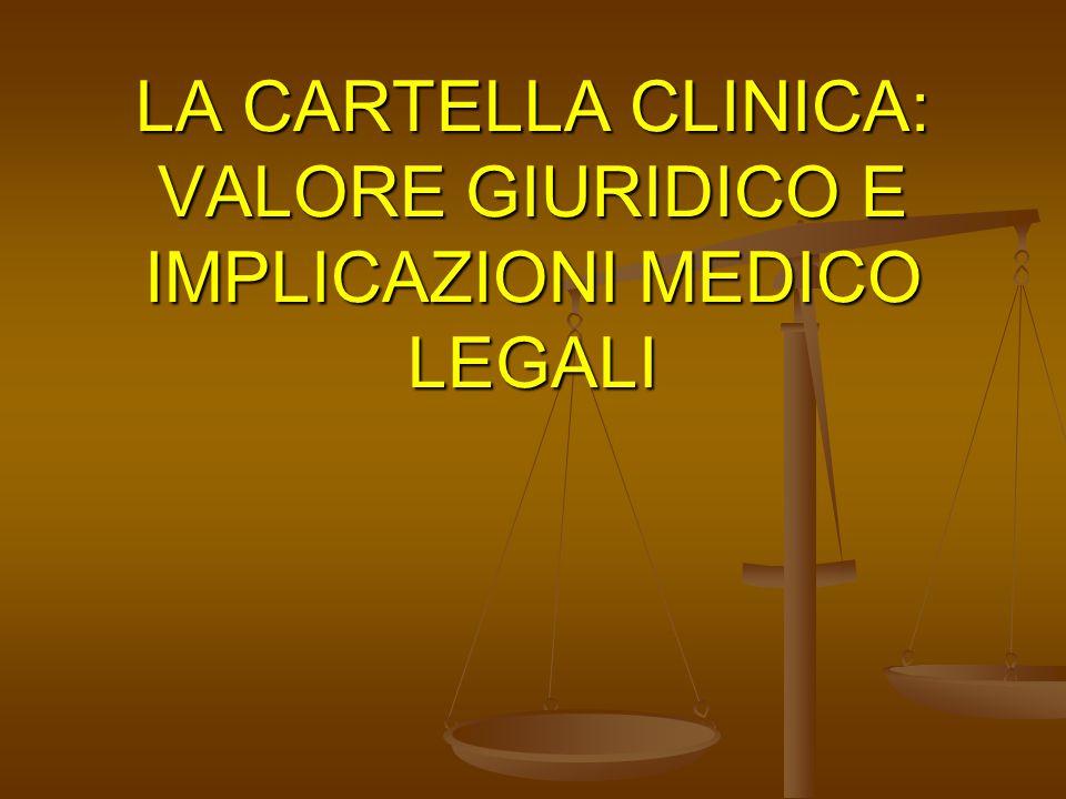 LA CARTELLA CLINICA: VALORE GIURIDICO E IMPLICAZIONI MEDICO LEGALI