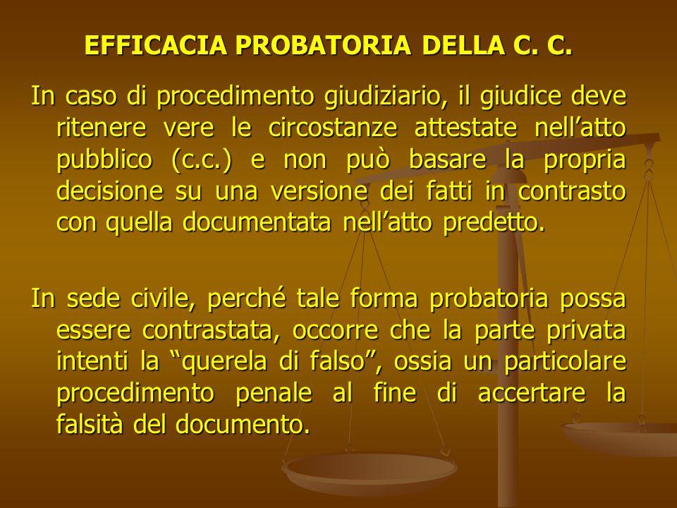 EFFICACIA PROBATORIA DELLA C. C.