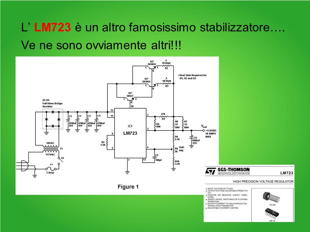 L' LM723 è un altro famosissimo stabilizzatore….
