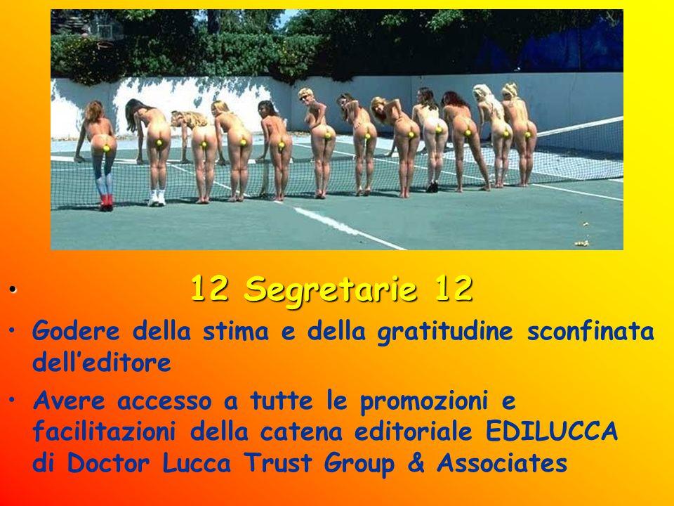 12 Segretarie 12 Godere della stima e della gratitudine sconfinata dell'editore.
