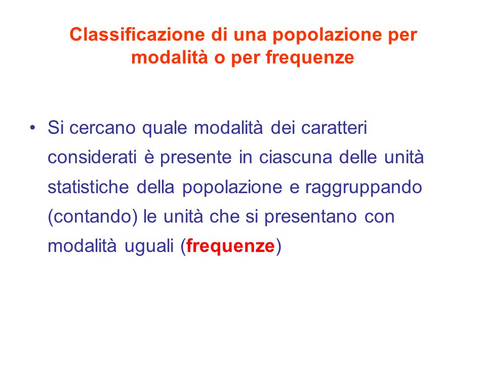 Classificazione di una popolazione per modalità o per frequenze