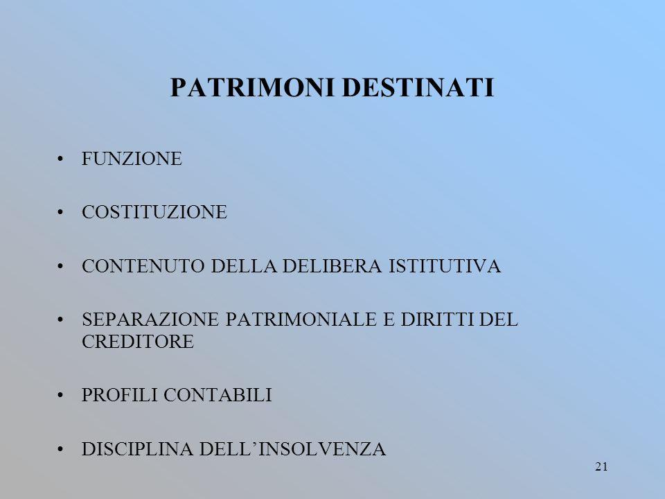 PATRIMONI DESTINATI FUNZIONE COSTITUZIONE