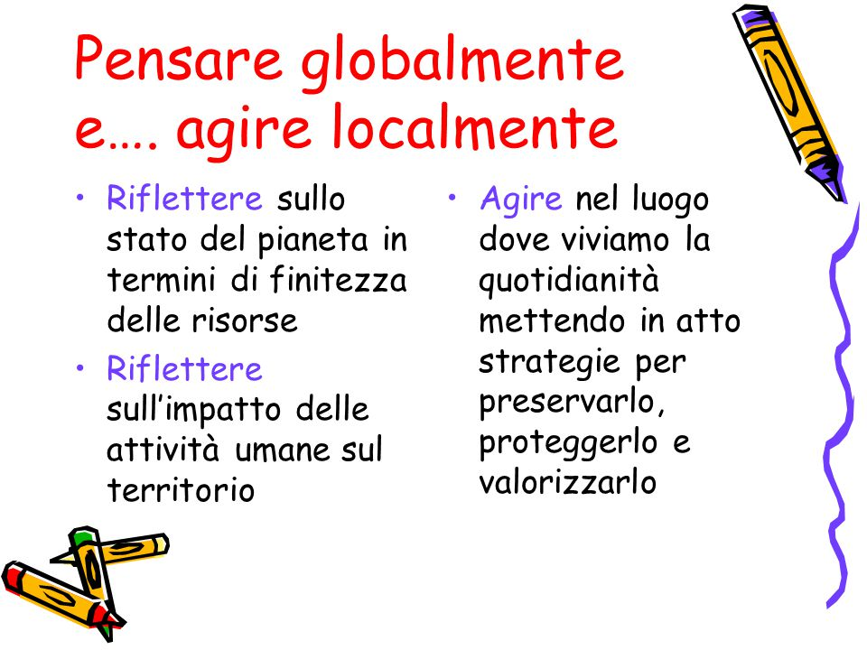 Pensare globalmente e…. agire localmente