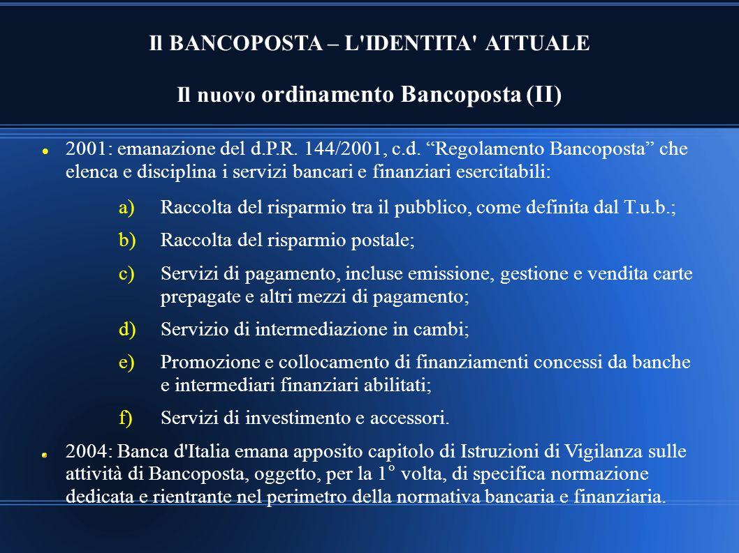Il BANCOPOSTA – L IDENTITA ATTUALE Il nuovo ordinamento Bancoposta (II)
