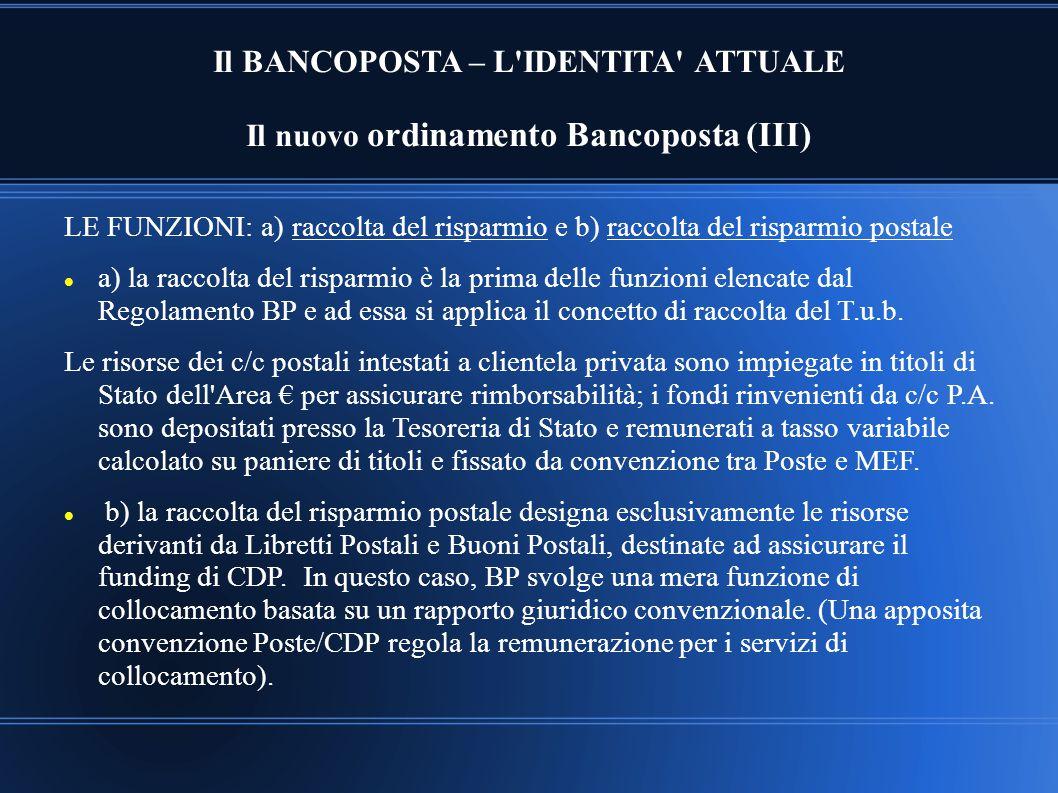 Il BANCOPOSTA – L IDENTITA ATTUALE Il nuovo ordinamento Bancoposta (III)