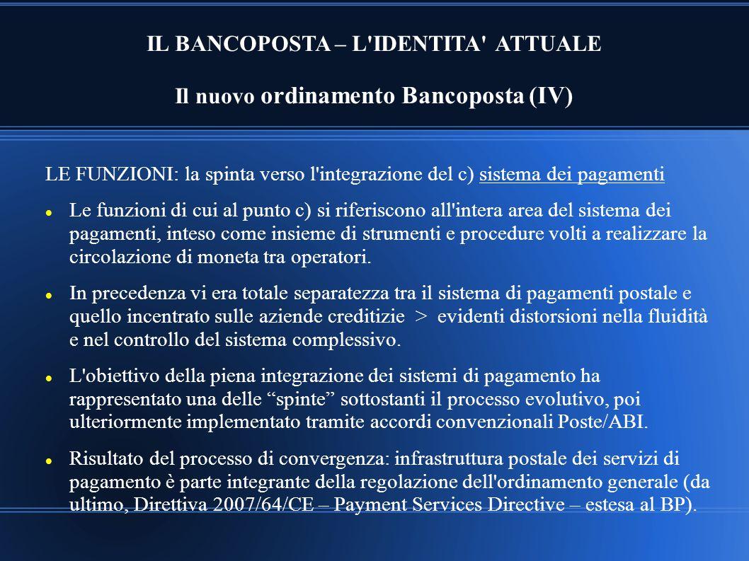 IL BANCOPOSTA – L IDENTITA ATTUALE Il nuovo ordinamento Bancoposta (IV)