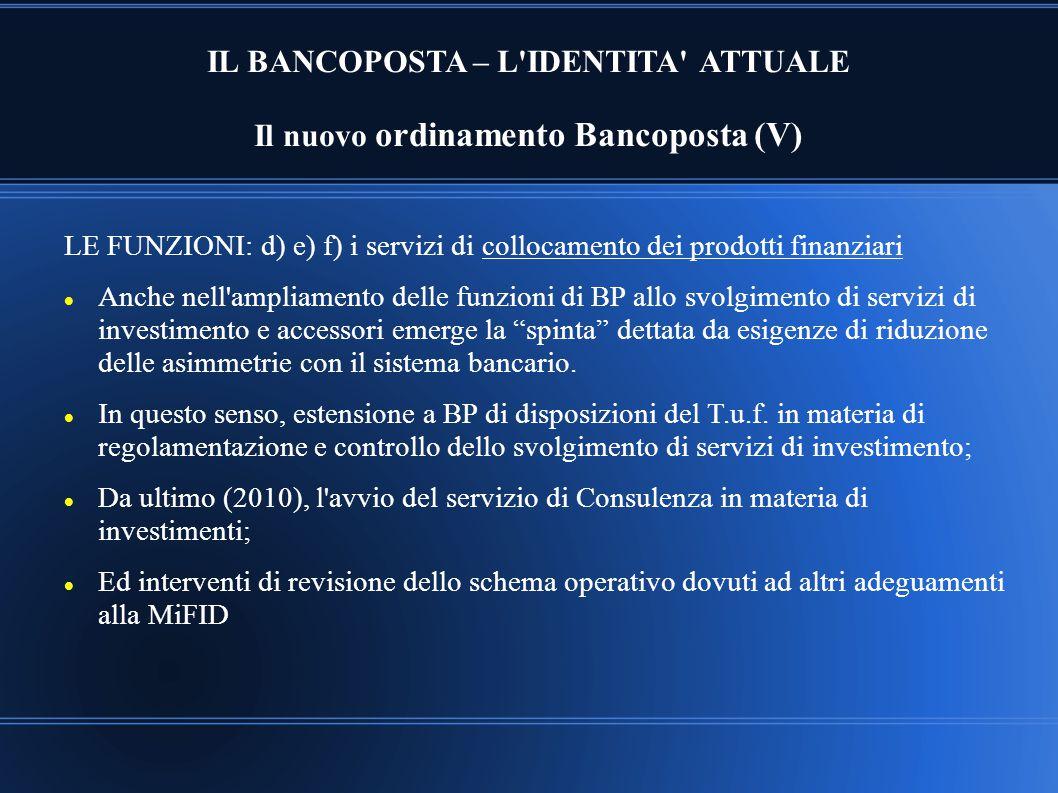 IL BANCOPOSTA – L IDENTITA ATTUALE Il nuovo ordinamento Bancoposta (V)