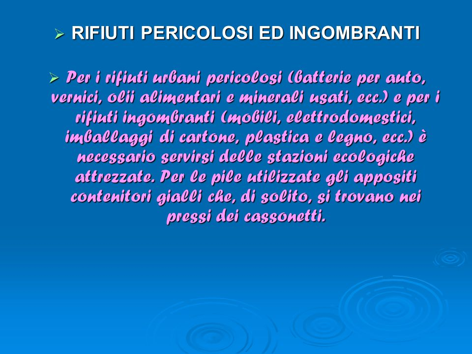 RIFIUTI PERICOLOSI ED INGOMBRANTI