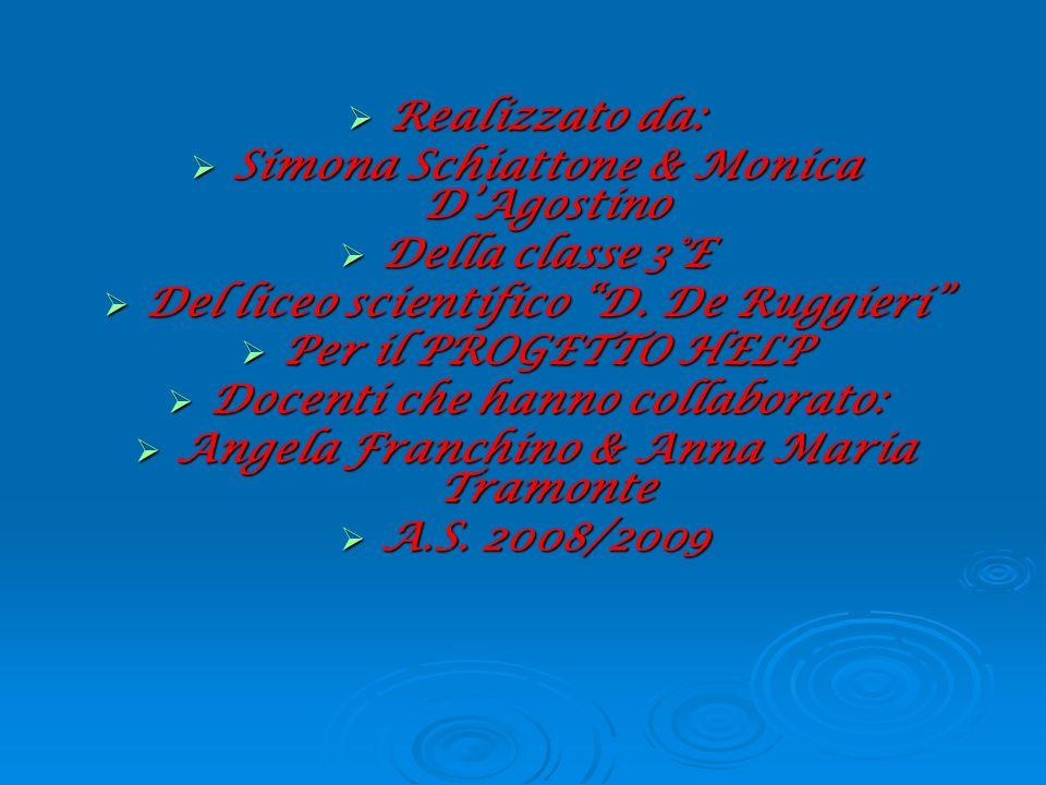 Simona Schiattone & Monica D'Agostino Della classe 3°E