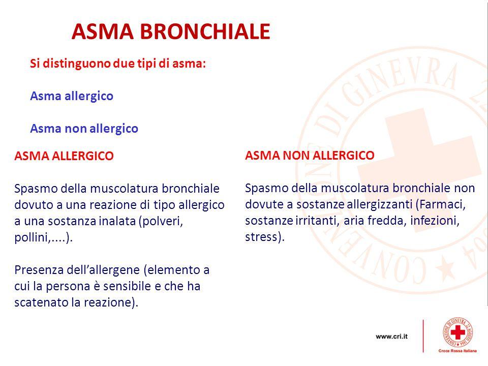 ASMA BRONCHIALE Si distinguono due tipi di asma: Asma allergico