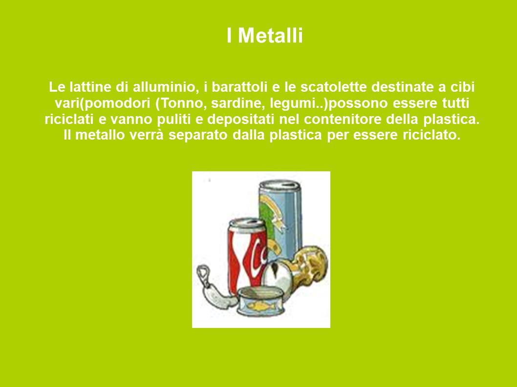 Il metallo verrà separato dalla plastica per essere riciclato.