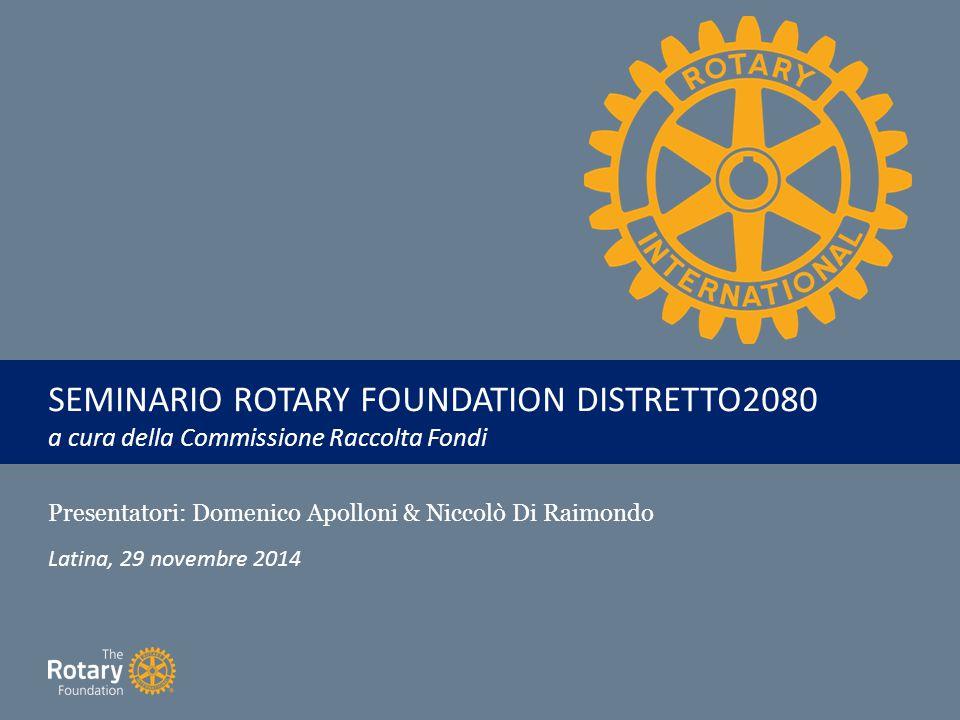 SEMINARIO ROTARY FOUNDATION DISTRETTO2080 a cura della Commissione Raccolta Fondi