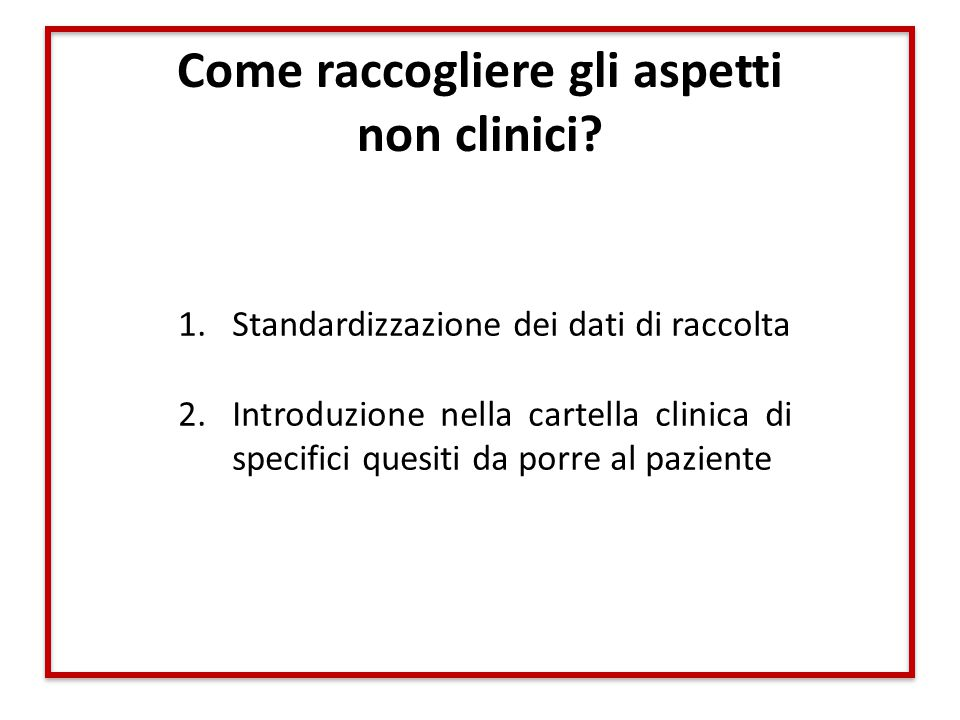 Come raccogliere gli aspetti non clinici