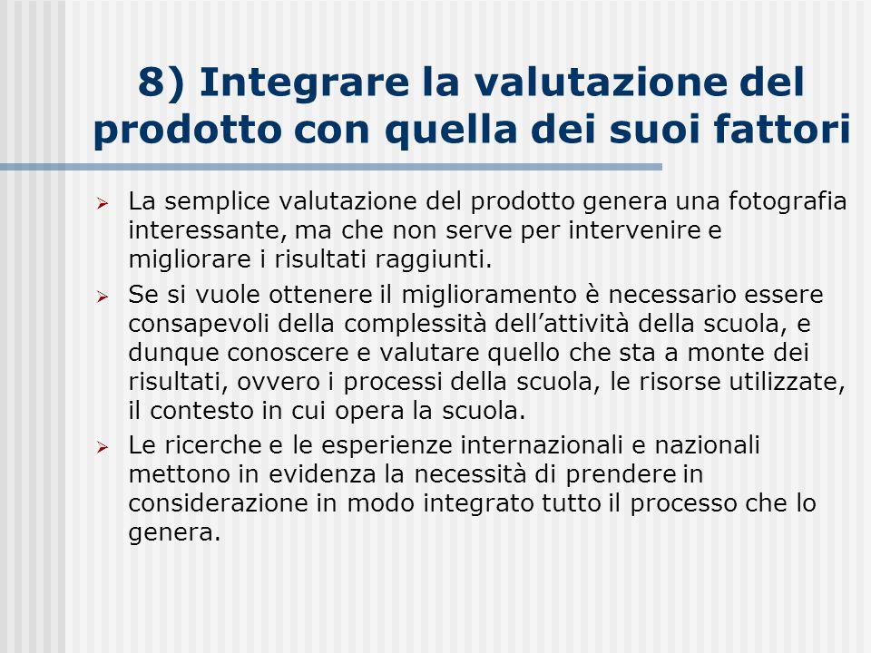 8) Integrare la valutazione del prodotto con quella dei suoi fattori