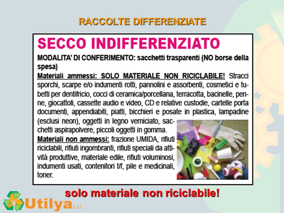 RACCOLTE DIFFERENZIATE solo materiale non riciclabile!