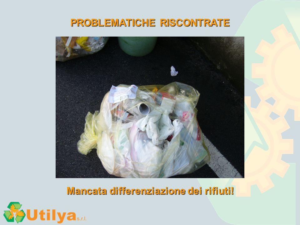 PROBLEMATICHE RISCONTRATE Mancata differenziazione dei rifiuti!