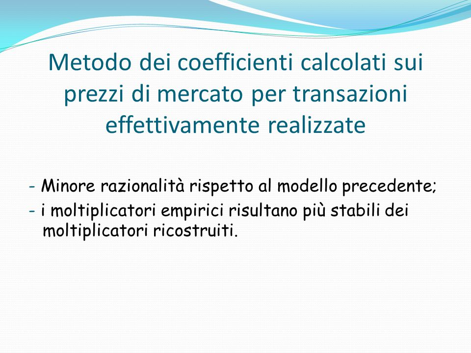 Metodo dei coefficienti calcolati sui prezzi di mercato per transazioni effettivamente realizzate