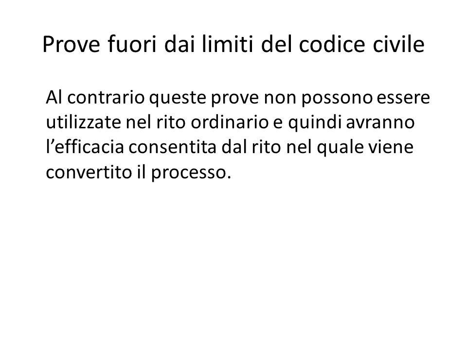 Prove fuori dai limiti del codice civile