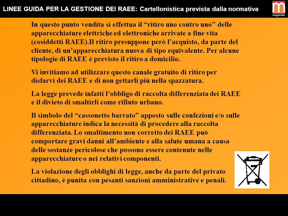 LINEE GUIDA PER LA GESTIONE DEI RAEE: Cartellonistica prevista dalla normativa