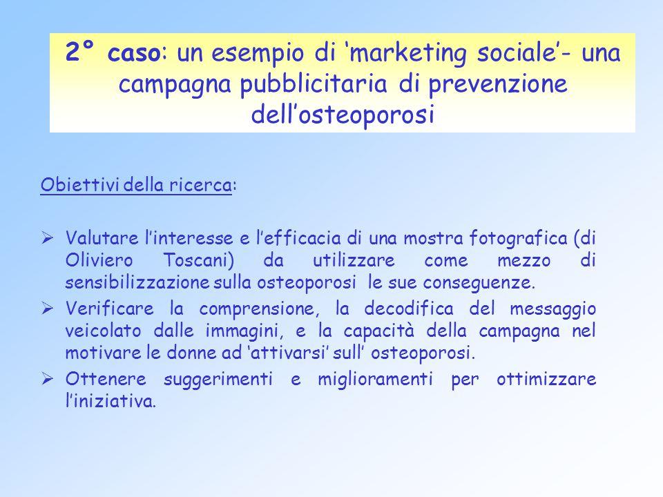 Meta Research 2° caso: un esempio di 'marketing sociale'- una campagna pubblicitaria di prevenzione dell'osteoporosi.