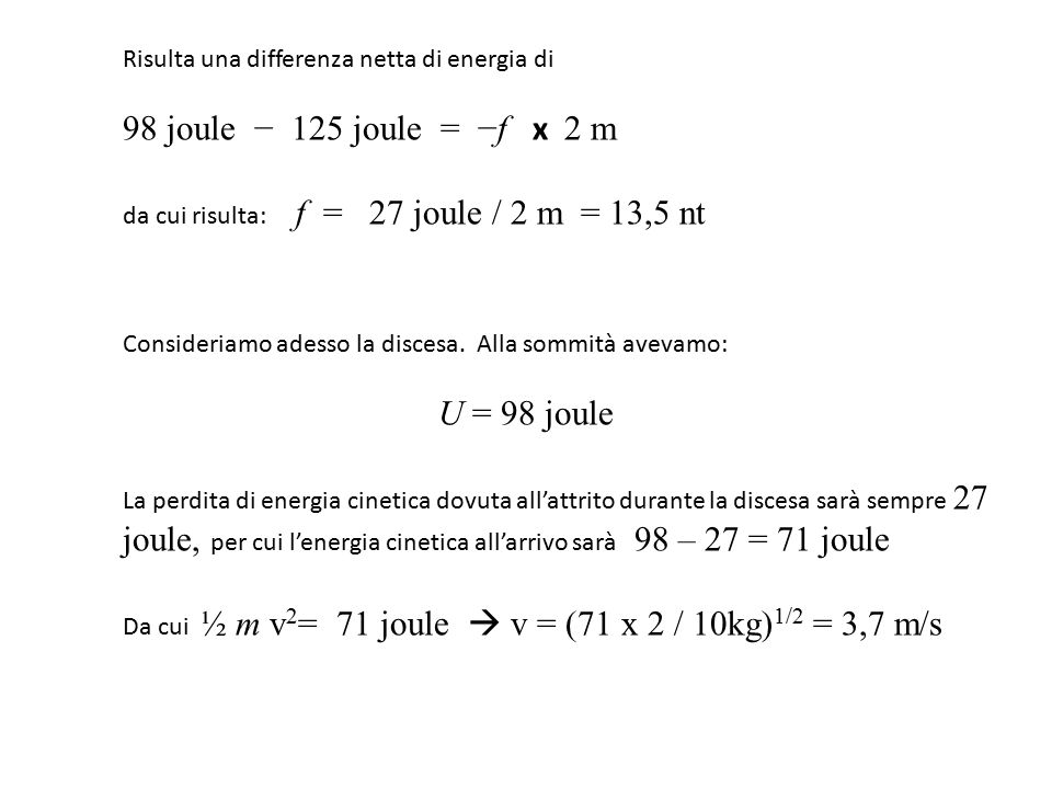 98 joule − 125 joule = −f x 2 m U = 98 joule