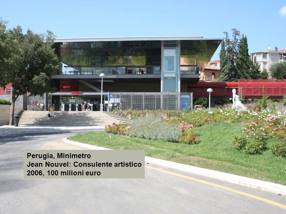 Perugia, Minimetro Jean Nouvel: Consulente artistico 2006, 100 milioni euro