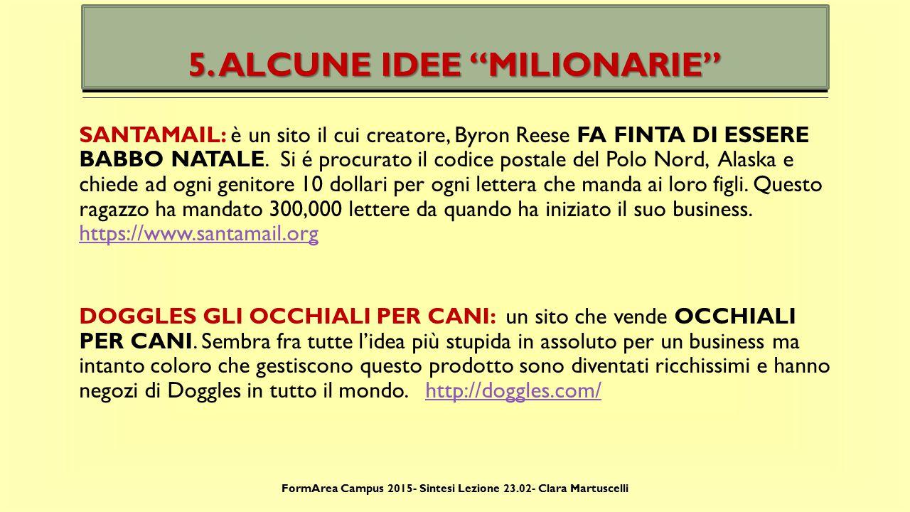 5. ALCUNE IDEE MILIONARIE