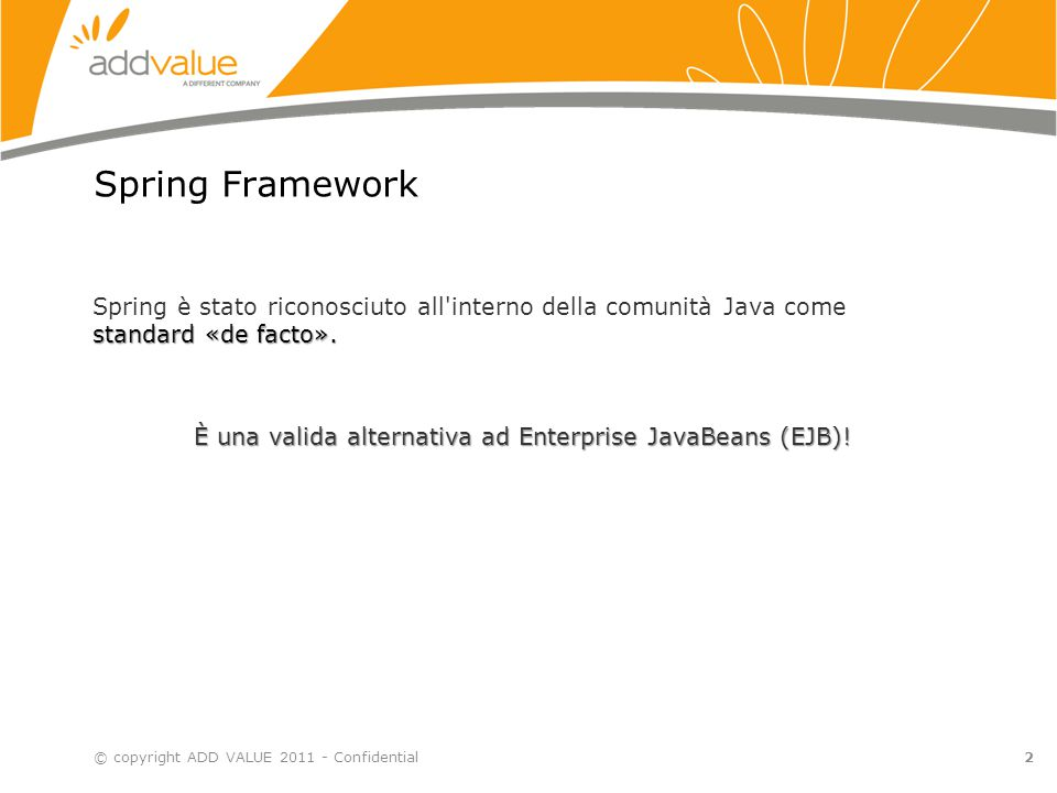 È una valida alternativa ad Enterprise JavaBeans (EJB)!