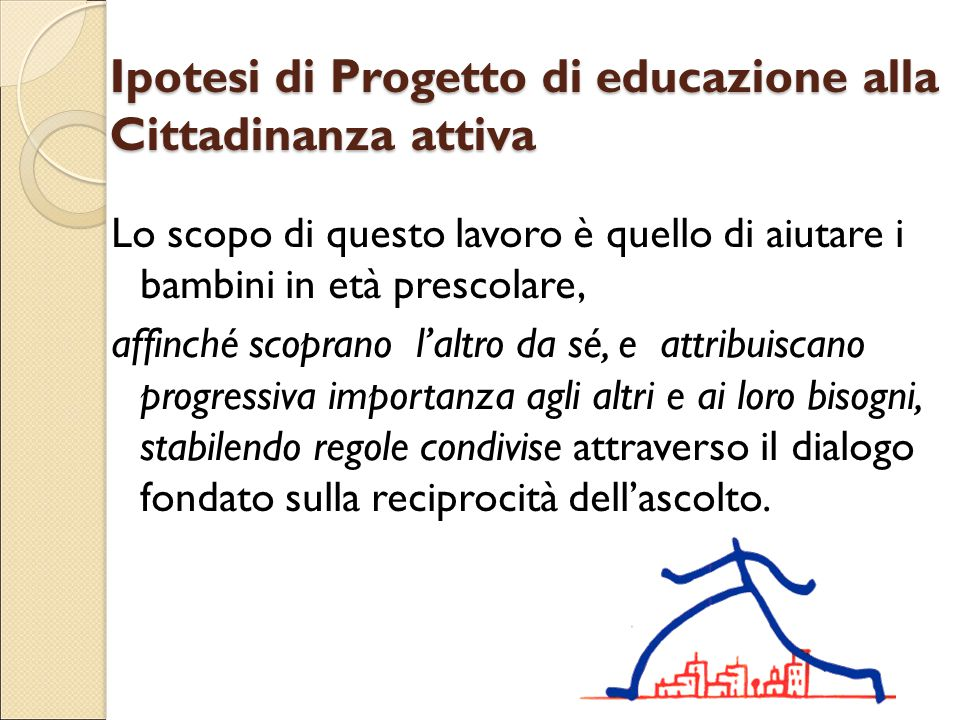 Ipotesi di Progetto di educazione alla Cittadinanza attiva