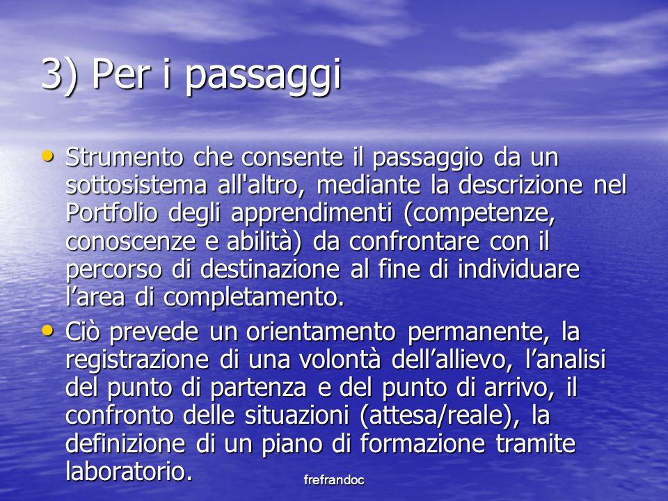 3) Per i passaggi