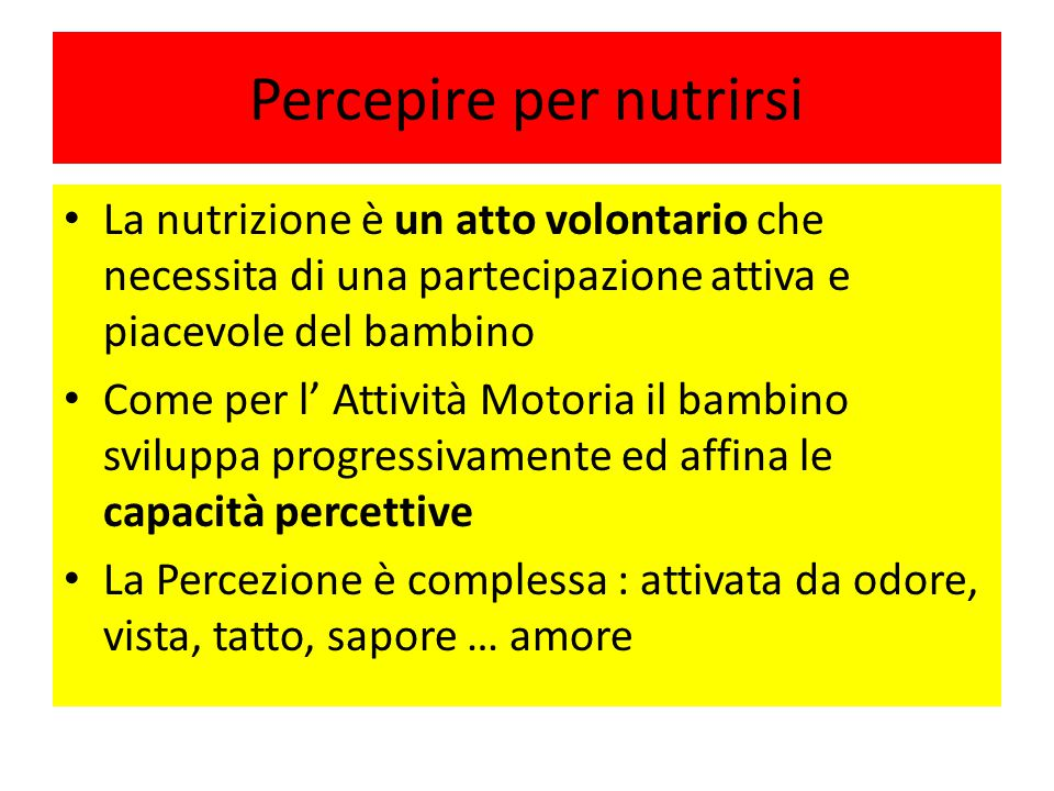 Percepire per nutrirsi