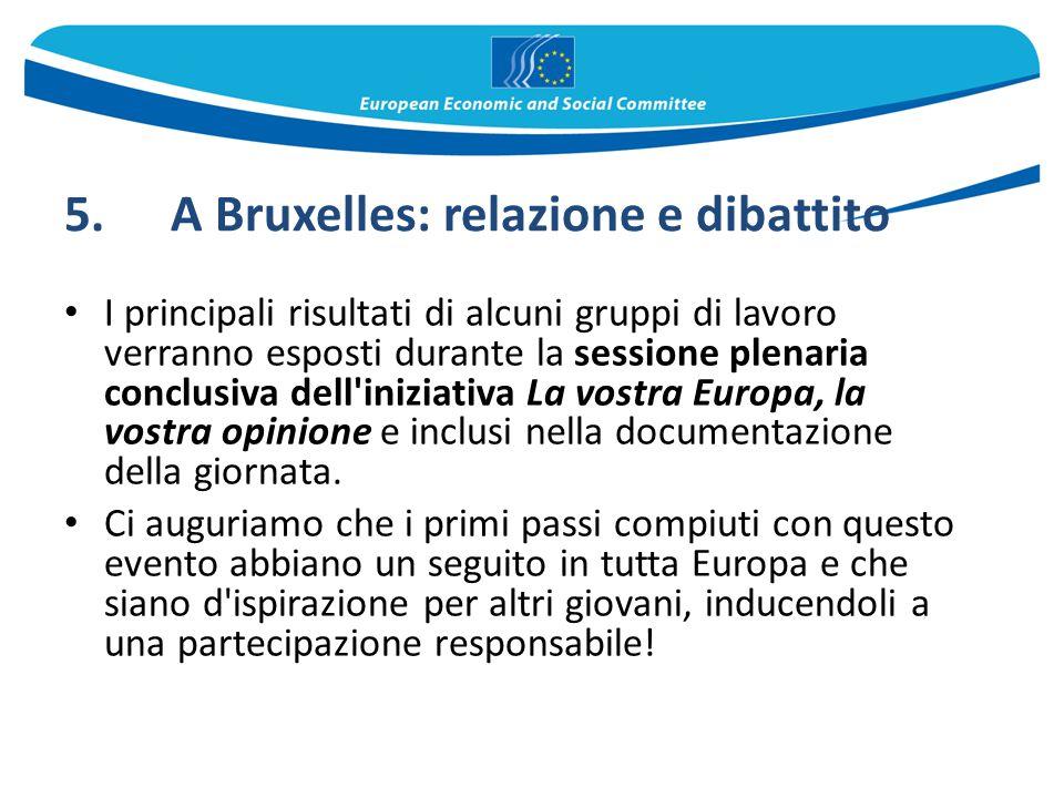 5. A Bruxelles: relazione e dibattito