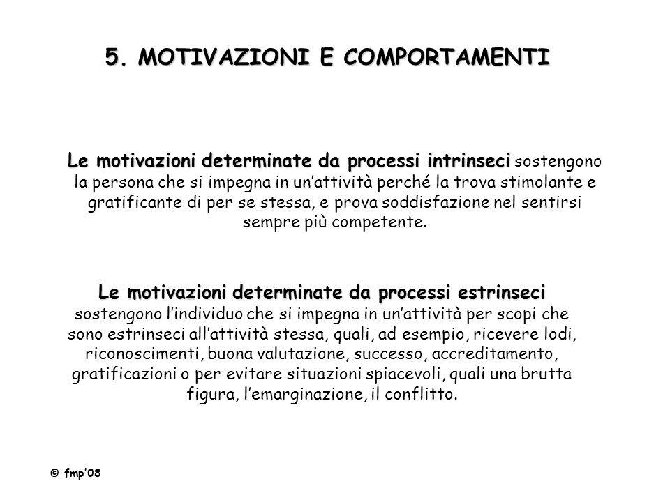 5. MOTIVAZIONI E COMPORTAMENTI
