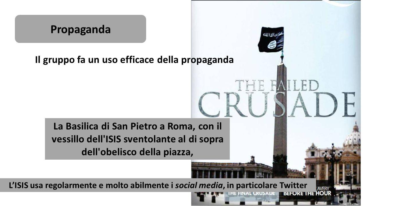 Propaganda Il gruppo fa un uso efficace della propaganda