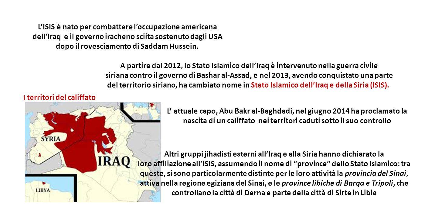 L'ISIS è nato per combattere l'occupazione americana dell'Iraq e il governo iracheno sciita sostenuto dagli USA dopo il rovesciamento di Saddam Hussein.