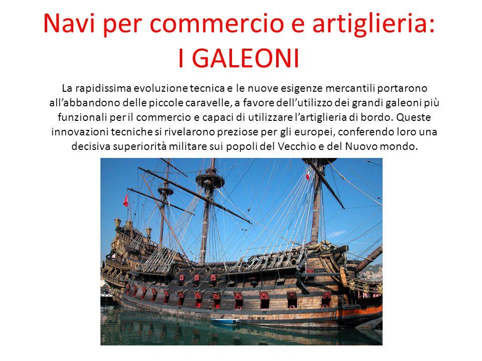 Navi per commercio e artiglieria: I GALEONI