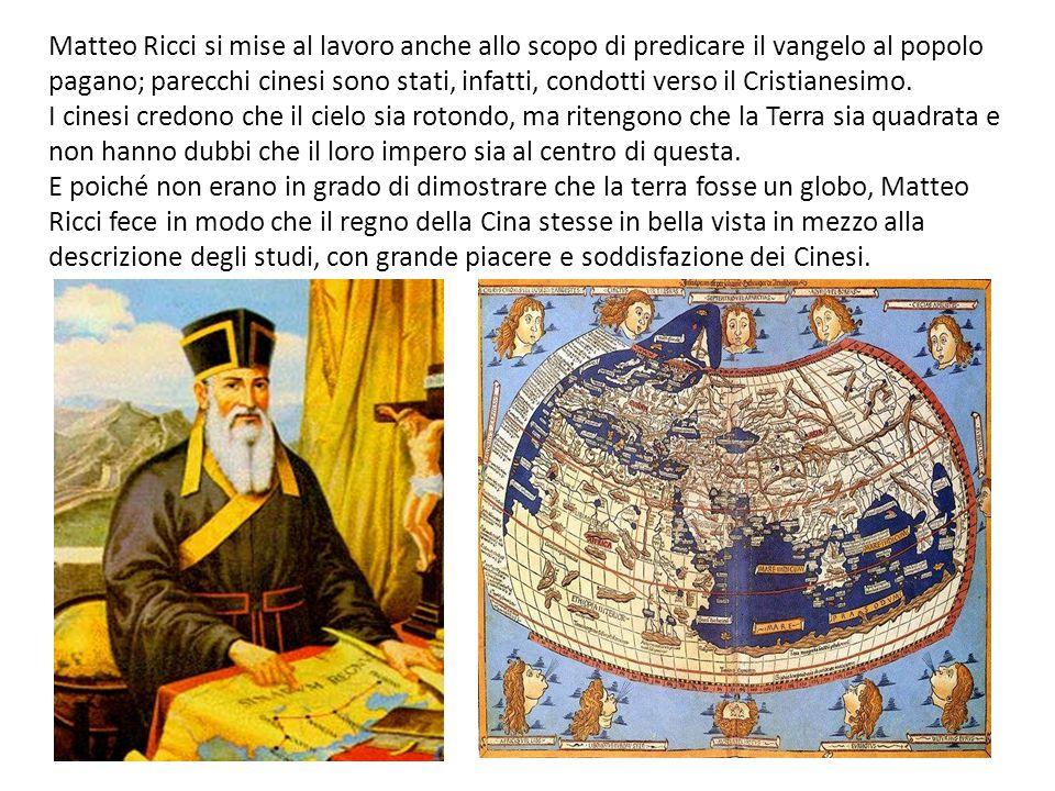 Matteo Ricci si mise al lavoro anche allo scopo di predicare il vangelo al popolo pagano; parecchi cinesi sono stati, infatti, condotti verso il Cristianesimo.