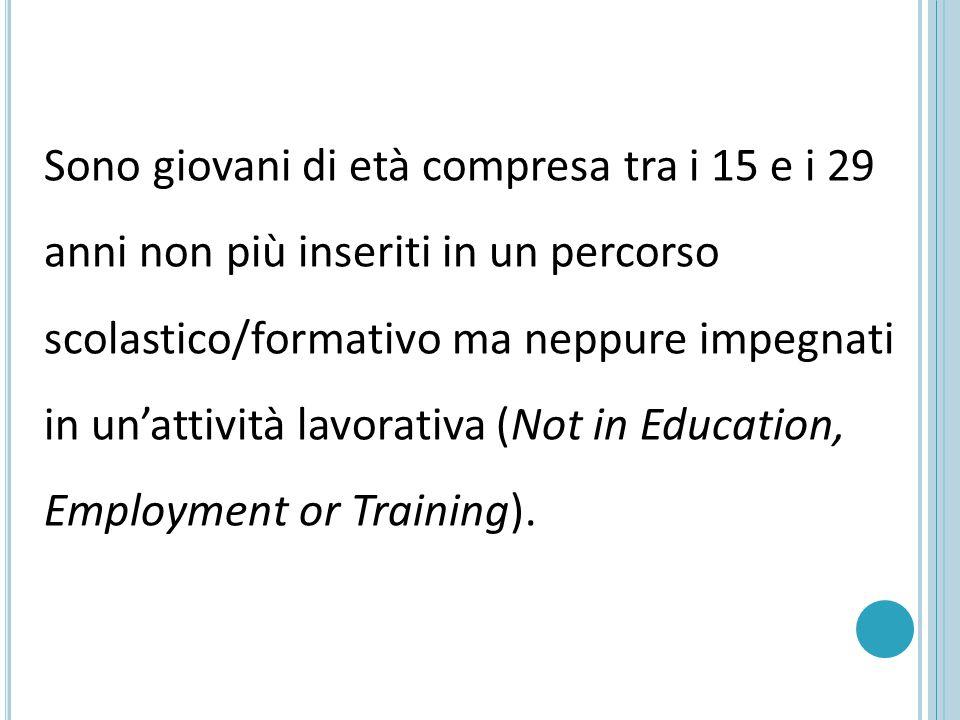 Sono giovani di età compresa tra i 15 e i 29 anni non più inseriti in un percorso scolastico/formativo ma neppure impegnati in un'attività lavorativa (Not in Education, Employment or Training).