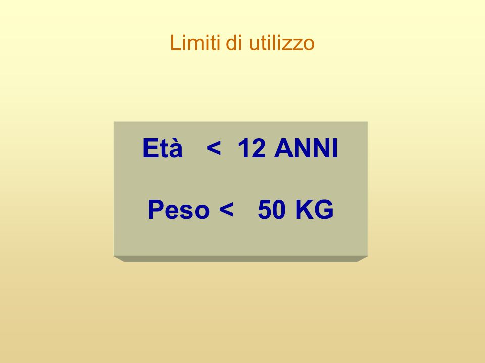 Età < 12 ANNI Peso < 50 KG