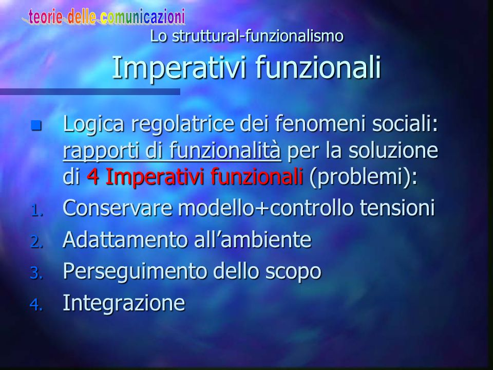 Lo struttural-funzionalismo Imperativi funzionali