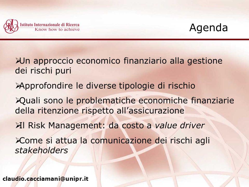 Agenda Un approccio economico finanziario alla gestione dei rischi puri. Approfondire le diverse tipologie di rischio.