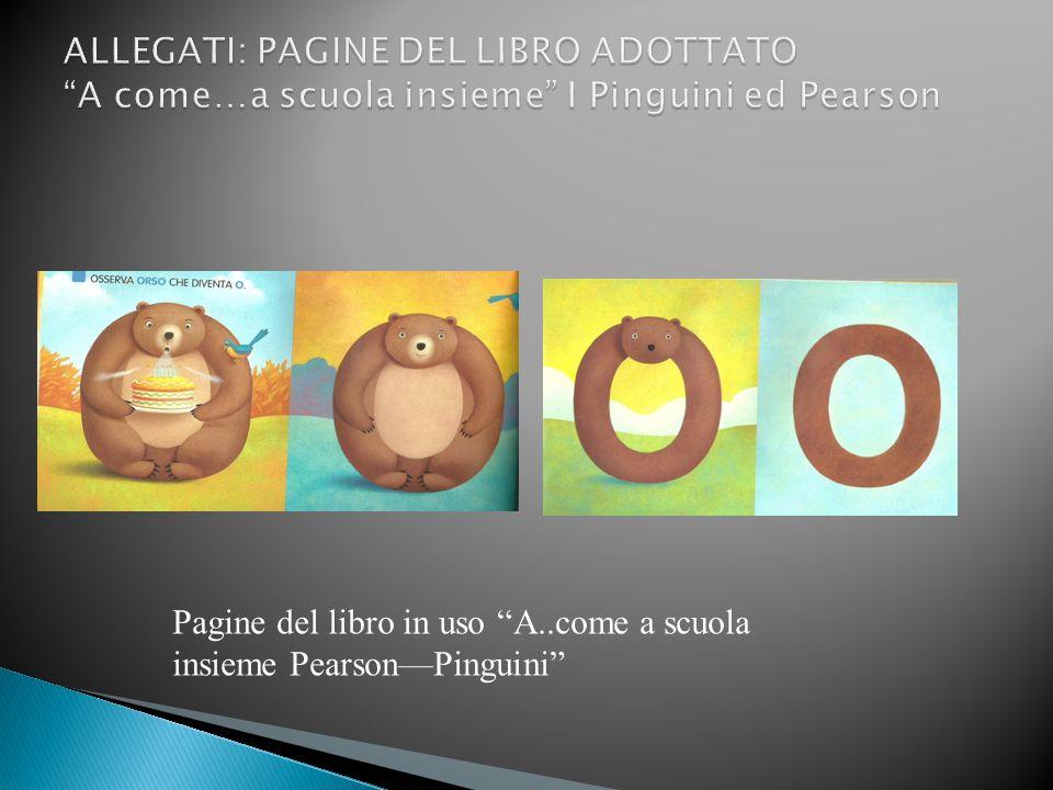 ALLEGATI: PAGINE DEL LIBRO ADOTTATO A come…a scuola insieme I Pinguini ed Pearson